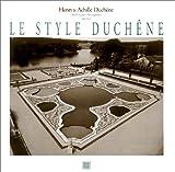 Le Style Duchêne - Henri et Achille Duchêne, architectes paysagistes, 1841-1947