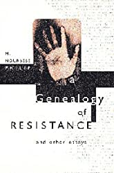 A Genealogy of Resistance: And Other Essays