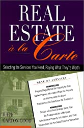 Real Estate a la Carte: Selecting the Services You Need, Paying What They're Worth