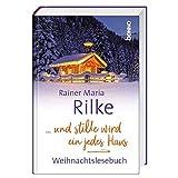 Buchinformationen und Rezensionen zu ... und stille wird ein jedes Haus: Weihnachtslesebuch von Rainer Maria Rilke