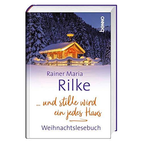 Buchseite und Rezensionen zu '... und stille wird ein jedes Haus: Weihnachtslesebuch' von Rainer Maria Rilke