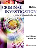 Criminal Investigation, Seventh Edition: A Method for Reconstructing the Past 7th (seventh) Edition by Osterburg, James W., Ward, Richard H. published by Anderson (2013)
