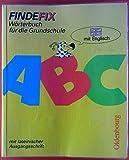 ABC. Findfix Wörterbuch für die Grundschule mit Bild-Wörterbuch Englisch.