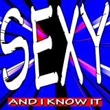 Sexy and I Know It - Best Club Dance With in the Dark, Loca People, Stereo Hearts, Freak, Waka Waka, Wavin' Flag, Hangover, Good Feeling and Party Rock Anthem [Explicit]