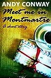 Meet me in Montmartre (a short story)