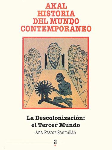 Descargar Libro La descolonización: el Tercer Mundo (Historia del mundo contemporáneo) de Ana Pastor Sanmillán