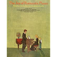 The Joy of Romantic Piano Book 2: Intermediate-To-Early Advanced Grades