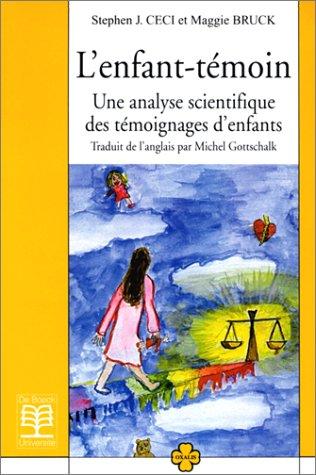 L'Enfant-témoin. Une analyse scientifique des...