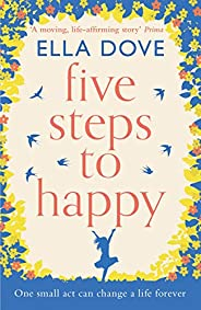 Five Steps to Happy: The most uplifting story about friendship, hope and love you'll read in 2020 (English Edi