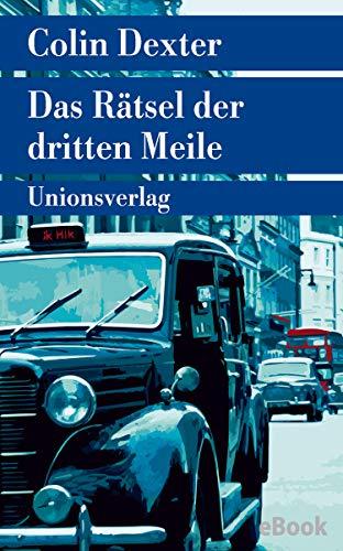 Das Rätsel der dritten Meile: Ein Fall für Inspector Morse 6 (Unionsverlag Taschenbücher)