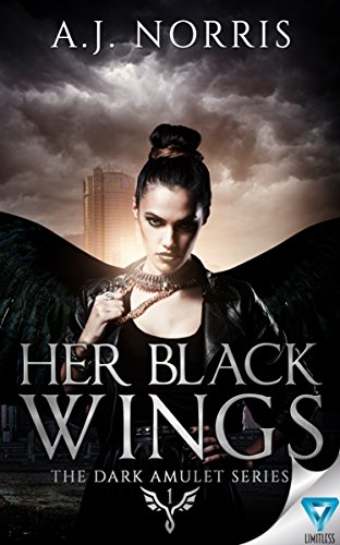 Her Black Wings (The Dark Amulet Series Book 1) (English Edition) par [Norris, A.J.]