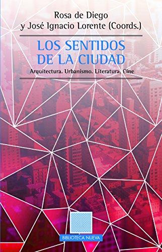 LOS SENTIDOS DE LA CIUDAD (Otras Eutopias nº 65) por José Ignacio Lorente
