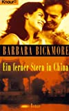 Ein ferner Stern in China - Barbara Bickmore