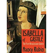 Isabella of Castile: The First Renaissance Queen (English Edition)