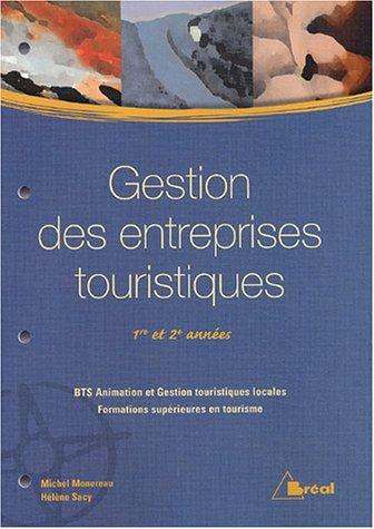 Gestion des entreprises touristiques 1e et 2e années par Michel Monereau