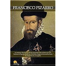Breve historia de Francisco Pizarro: La intensa vida de uno de los personajes más polémicos de la historia de España, desde sus humildes orígenes extremeños hasta la conquista de un imperio.