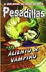 Aliento de vampiro: Pesadillas 18 par R.L.Stine