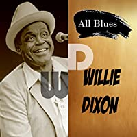 All Blues, Willie Dixon