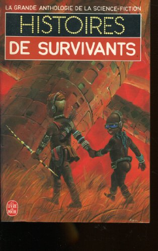La grande anthologie de la Science-Fiction : Histoires de survivants