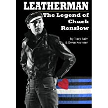 Leatherman: The Legend of Chuck Renslow by Tracy Baim (2011-05-03)