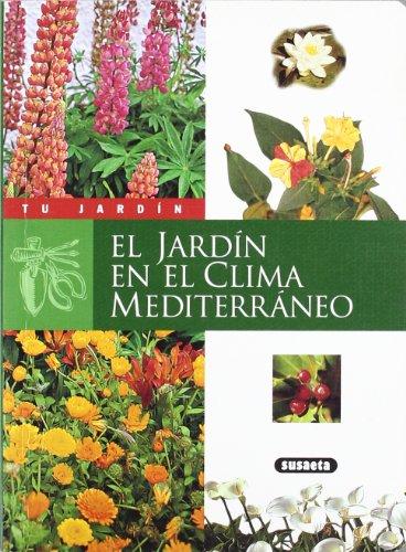 El jardín en el clima mediterráneo (Tu Jardín) por Equipo Susaeta