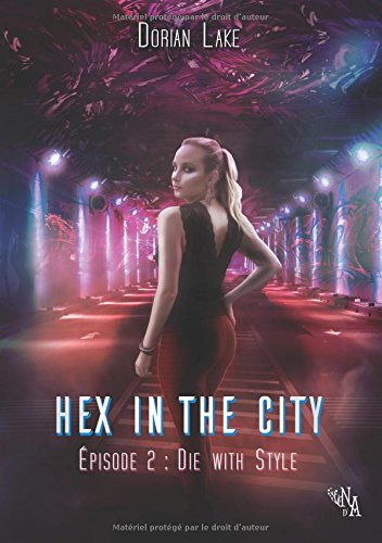 Hex in the City Épisode 2 - Die with Style par Lake Dorian