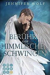 Berührt von himmlischen Schwingen (Die Engel-Reihe 1): Fantasy-Liebesroman in zwei Bänden