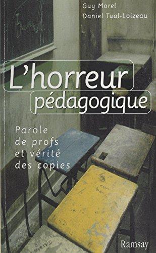 L'Horreur pédagogique : Parole de profs et vérité des copies