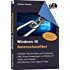 Windows 10 Datenschutzfibel: Alle Privacy-Optionen in Windows 10 finden, verstehen und richtig einstellen