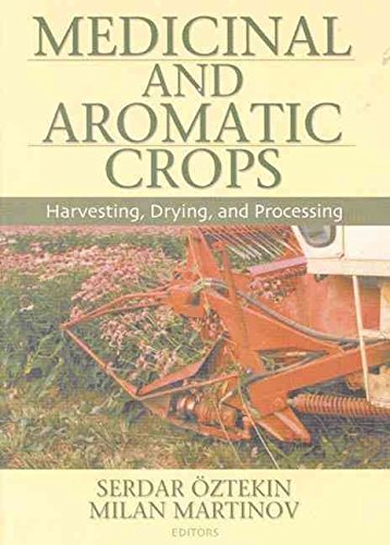 [(Medicinal and Aromatic Crops : Harvesting, Drying and Processing)] [By (author) Serdar Oztekin ] published on (June, 2008)