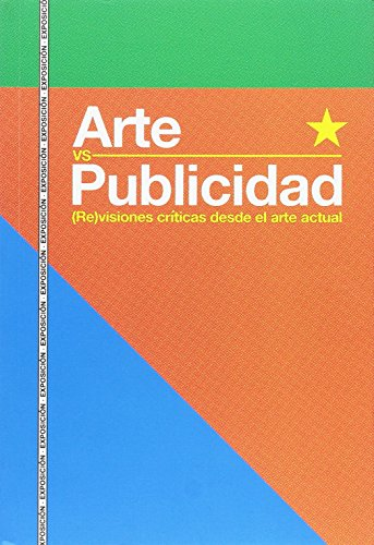 Arte vs Publicidad. (Re) visiones críticas desde el arte actual (catálogos Paraninfo)