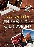 En Barcelona o en Dublín?