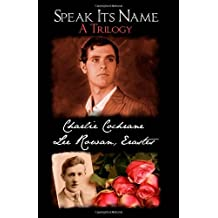 Speak Its Name: A Trilogy by Charlie Cochrane (2009-10-01)