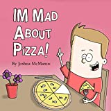 Children's books: I'm mad about pizza !: Funny rhyming book for children for Beginner Readers (ages 2-8) (Giggletastic stories Series)- A great children's ... and Early Readers) (English Edition)