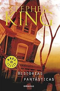 Historias fantásticas par Stephen King