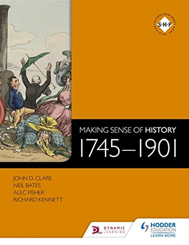 Making Sense of History: 1745-1901 por Neil Bates