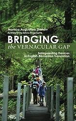Bridging the Vernacular Gap: Safeguarding Devices in English-Romanian Translation by Monica Augustina Zhekov (2013-05-14)