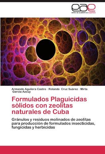 Formulados Plaguicidas Solidos Con Zeolitas Naturales de Cuba por Armando Aguilera Castro