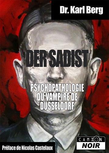 DER SADIST Psychopathologie du vampire de Düsseldorf