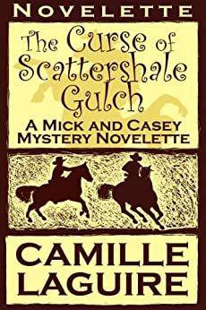 The Curse of Scattershale Gulch, a Mick and Casey Mystery Novelette (English Edition) di [LaGuire, Camille]