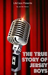 The True Story of the Jersey Boys: The Story Behind Frankie Valli and The Four Seasons (English Edition)