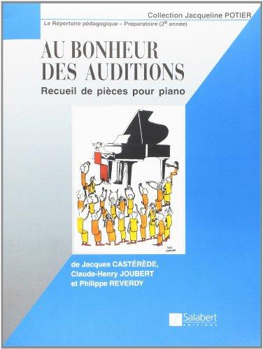 Au bonheur des auditions Prép.Cycle 2 (Collection J.Potier) --- Piano