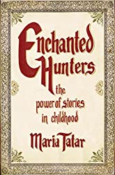 Enchanted Hunters - The Power of Stories in Childhood