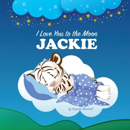on, Jackie: Personalized Book & Bedtime Story (Personalized Children's Books, Bedtime Stories, Goodnight Poem, Personalized Books) ()