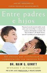 Entre padres e hijos: Un clásico que  revoluciono la comunicacion con nuestros hijos