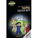 Foul Play - Falsches Spiel: Falsches Spiel (Englische Krimis für Kids)