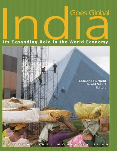 India Goes Global: Its Expanding Role in the Global Economy (English Edition)