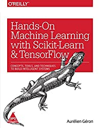 Hands-On Machine Learning with Scikit-Learn and TensorFlow: Concepts, Tools, and Techniques to Build Intelligent Systems [Paperback] [Jan 01, 2017] Aurelien Geron