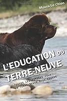 L'EDUCATION DU TERRE-NEUVE: Toutes les astuces pour un Terre-Neuve bien éduqué