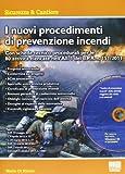 I nuovi procedimenti di prevenzione incendi. Con CD-ROM